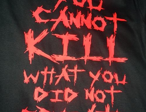 Tisk na majice – You can not kill